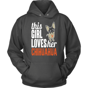 Chihuahua Hoodie - This Girl loves Her Chihuahua