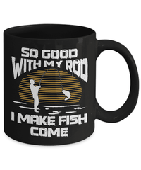 Fishing Mug | Black - So Good With My Rod-Drinkware-Spyder Deals