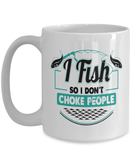 Fishing Mug | White - I Fish So I Don't Choke People Version 2-Coffee Mug-Spyder Deals