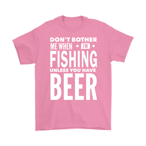 Fishing Shirt - Don't Bother Me When I'm Fishing