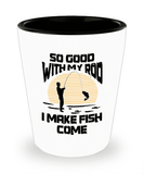 Fishing Shot Glass - So Good With My Rod-Shot Glass-Spyder Deals