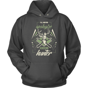 Hunting Hoodie - I'll Never Apologize