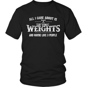 Limited Edition - All I Care About Is Lifting Weights And Maybe Like 3 People-T-shirt-Spyder Deals