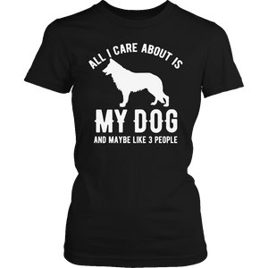 Limited Edition - All I Care About is My Dog and Maybe Like 3 People-T-Shirt-Spyder Deals