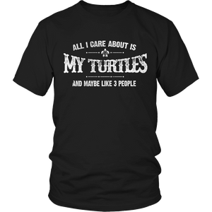 Limited Edition - All I Care About Is My Turtles And Maybe Like 3 People-T-shirt-Spyder Deals