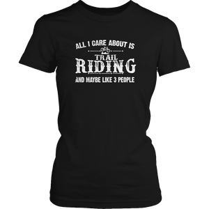 Limited Edition - All I Care About Is Trail Riding And Maybe Like 3 People-T-shirt-Spyder Deals