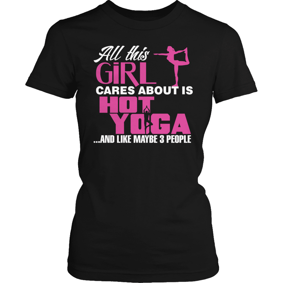 Limited Edition - All This Girl Cares About Is Hot Yoga-T-shirt-Spyder Deals