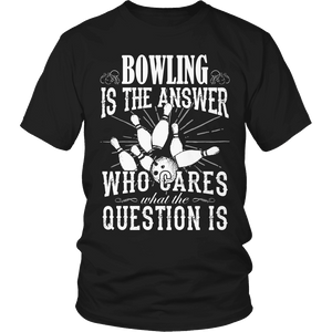 Limited Edition - Bowling is The Answer who care what the Question is-T-shirt-Spyder Deals