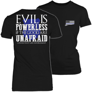 Limited Edition - Evil is Powerless if the Good are Unafraid - Connecticut Law Enforcement-T-shirt-Spyder Deals