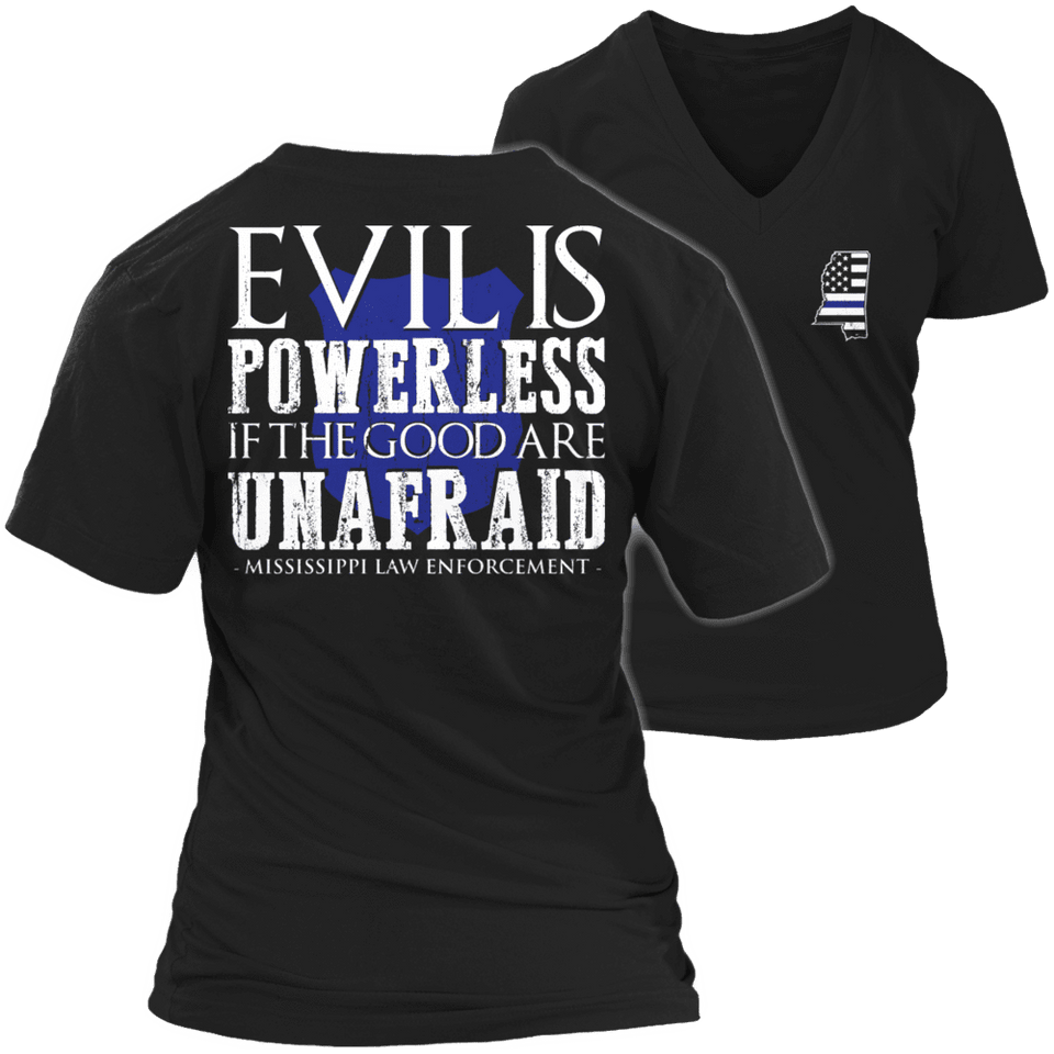 Limited Edition - Evil is Powerless if the Good are Unafraid - Mississippi Law Enforcement-T-shirt-Spyder Deals