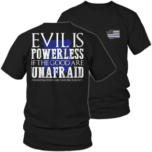 Limited Edition - Evil is Powerless if the Good are Unafraid - Washington Law Enforcement-T-shirt-Spyder Deals