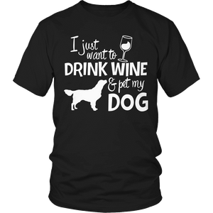Limited Edition - I Just Want To Drink Wine And Pet My Dog-T-shirt-Spyder Deals