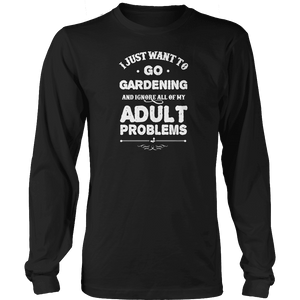 Limited Edition - I Just Want To Go Gardening And Ignore All Of My Adult Problems-T-shirt-Spyder Deals