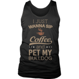 Limited Edition - I Just Want To Sip Coffee and Pet My Bulldog-T-shirt-Spyder Deals