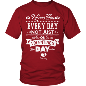 Limited Edition - I Love you Everyday Not Just Valentines Day-Unisex Shirt-Spyder Deals