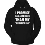 Limited Edition - I Promise I Am A Lot Nicer Than My Resting Gym Face-T-shirt-Spyder Deals