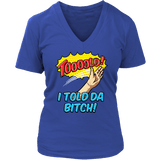 Limited Edition - I Told Da Bitch-T-shirt-Spyder Deals