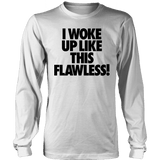 Limited Edition - I Woke Up Like This Flawless-T-shirt-Spyder Deals