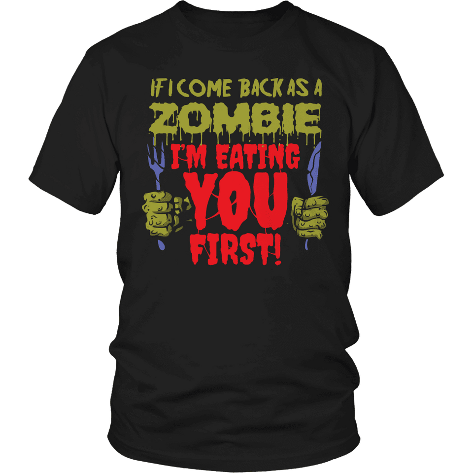 Limited Edition - If I Come Back As A Zombie, I'm Eating You First!-T-shirt-Spyder Deals