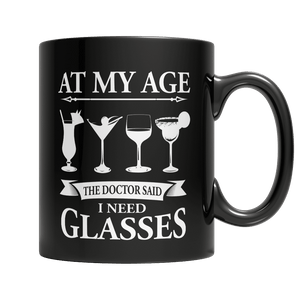 Limited Edition Mug - At My Age The Doctor Said I Need Glasses-Drinkwear-Spyder Deals