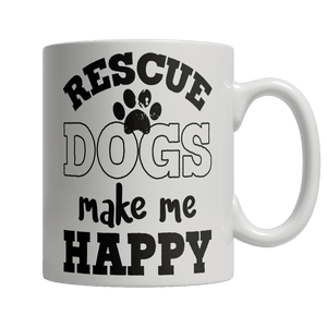 Limited Edition Mug - Rescue Dogs Make Me Happy-Drinkwear-Spyder Deals