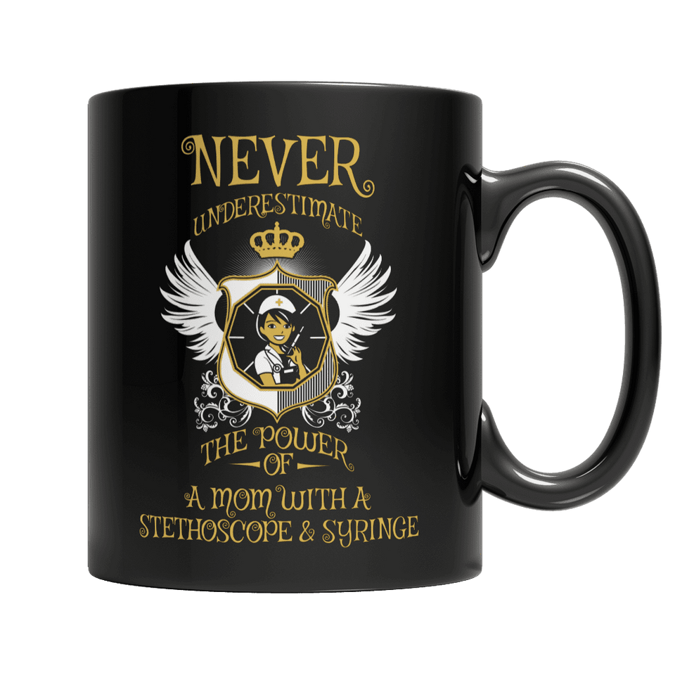 Limited Edition - Never Underestimate The Power of a Mom with a Stephoscope & Syringe-11oz Black Mug-Spyder Deals