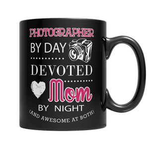 Limited Edition - Photographer By Day Devoted Mom By Night (And Awesome at Both)-11oz Black Mug-Spyder Deals