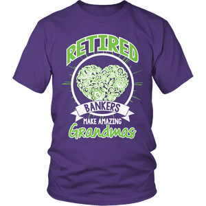 Limited Edition - Retired Bankers make amazing Grandmas-T-shirt-Spyder Deals