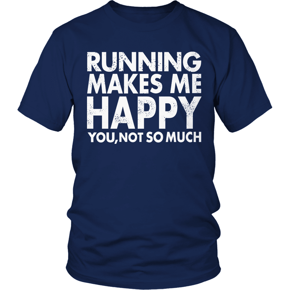 Limited Edition - Running Makes Me Happy You, Not so Much-T-shirt-Spyder Deals