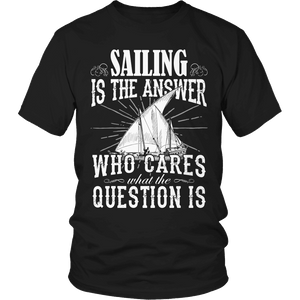 Limited Edition - Sailing is The Answer who care what the Question is-T-shirt-Spyder Deals