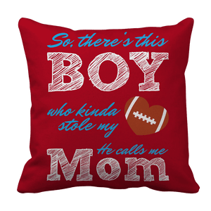 Limited Edition - So, There's this Boy who kinda stole my heart. He calls me Mom (football)-Pillow Cases-Spyder Deals