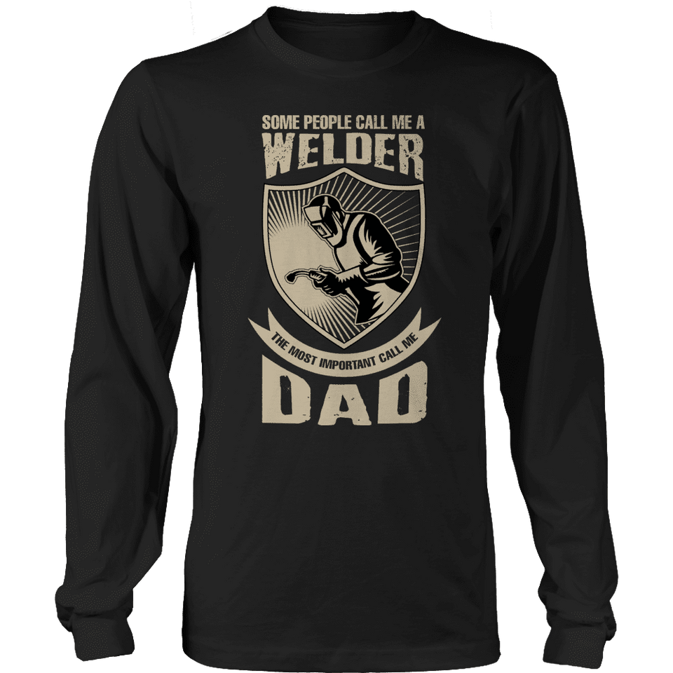 Limited Edition - Some call me a Welder But the Most Important ones call me Dad-T-shirt-Spyder Deals