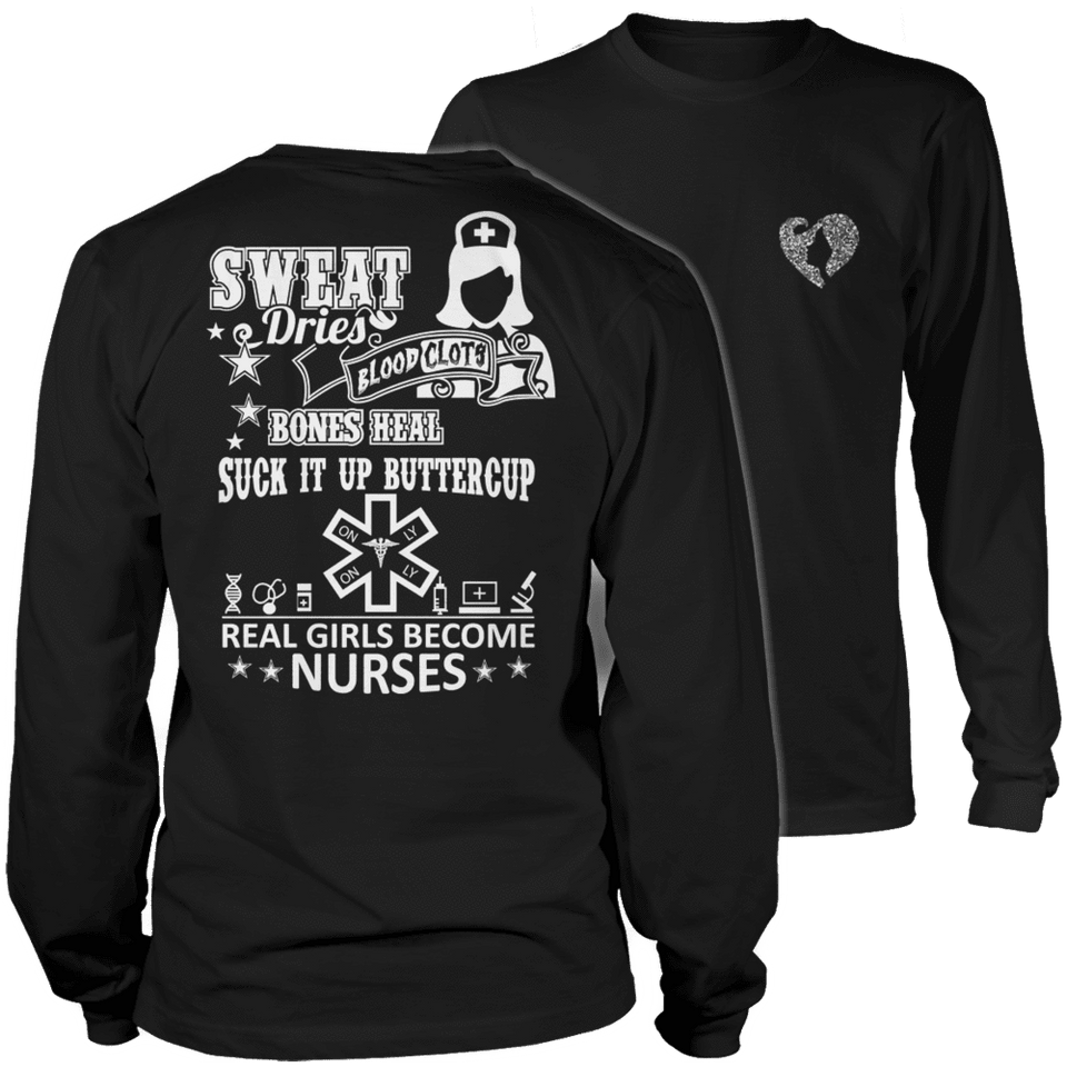 Limited Edition - Sweat Dries Blood Clots Bones Heal Suck it Up Buttercup Real Girls Become Nurses-T-shirt-Spyder Deals