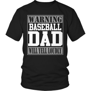 Limited Edition - Warning Baseball Dad will Yell Loudly-T-shirt-Spyder Deals