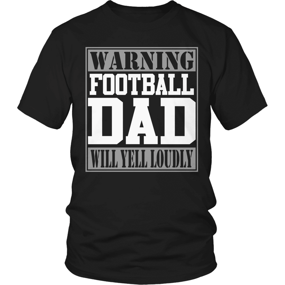 Limited Edition - Warning Football Dad will Yell Loudly-T-shirt-Spyder Deals