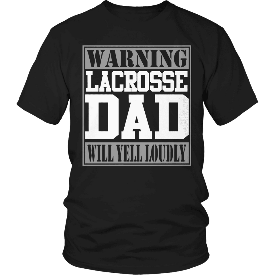 Limited Edition - Warning Lacrosse Dad will Yell Loudly-T-shirt-Spyder Deals