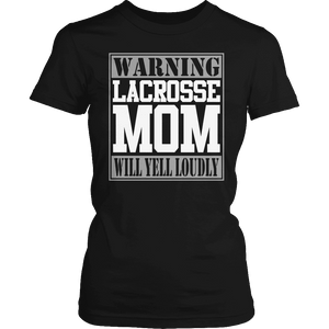 Limited Edition - Warning Lacrosse Mom will Yell Loudly-T-shirt-Spyder Deals