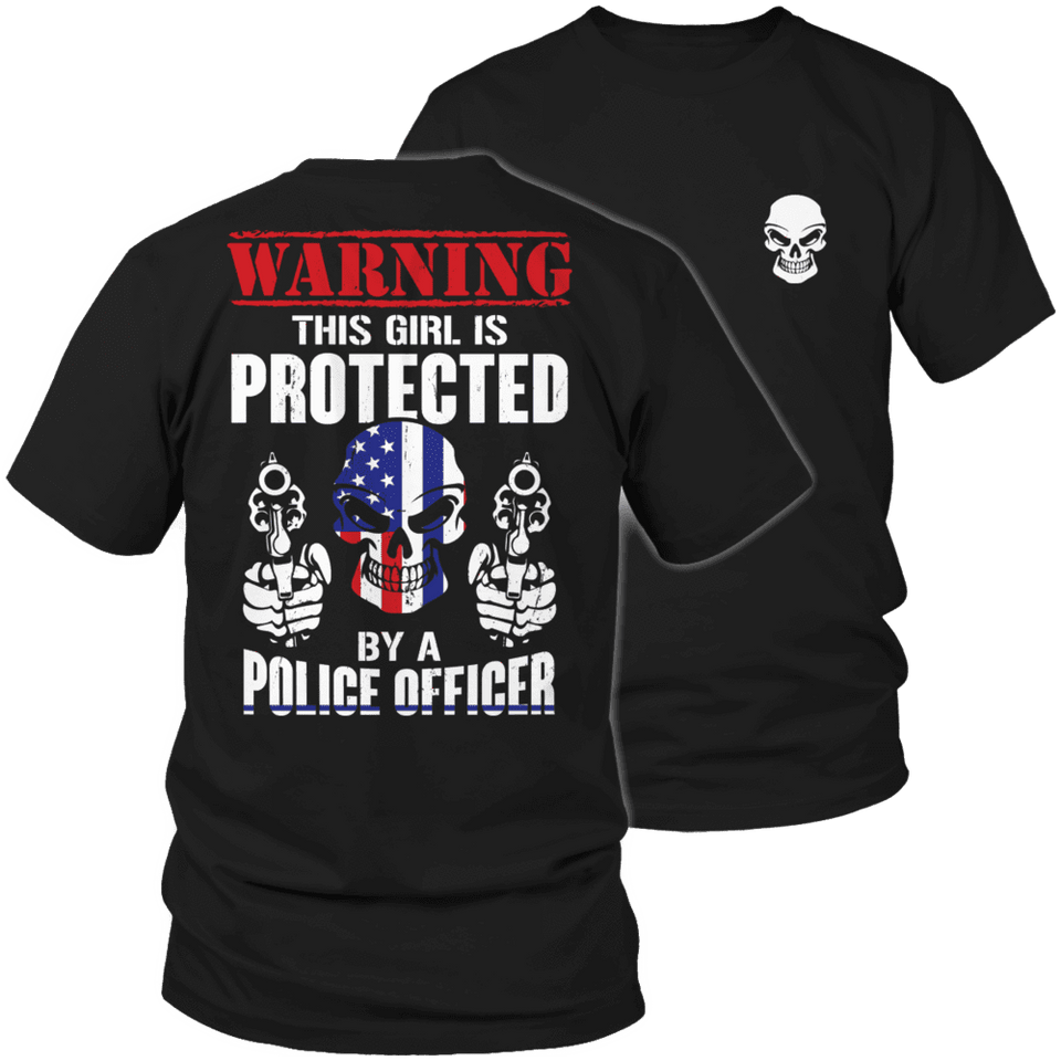 Limited Edition - Warning This Girl is Protected by a Police Officer-T-shirt-Spyder Deals