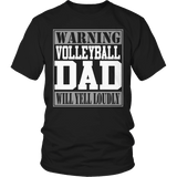 Limited Edition - Warning Volleyball Dad will Yell Loudly-T-shirt-Spyder Deals
