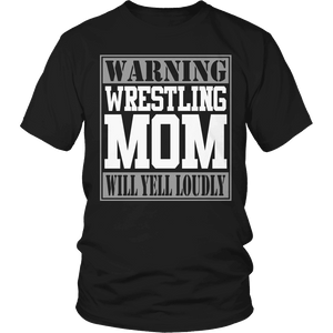 Limited Edition - Warning Wrestling Mom will Yell Loudly-T-shirt-Spyder Deals
