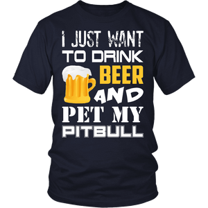 Mens Beer Shirt | Mens Pitbull Shirt - I Just Want To Drink Beer And Pet My Pitbull-T-shirt-Spyder Deals