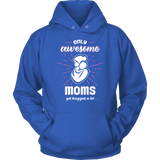 Mom Hoodie - Only Awesome Moms