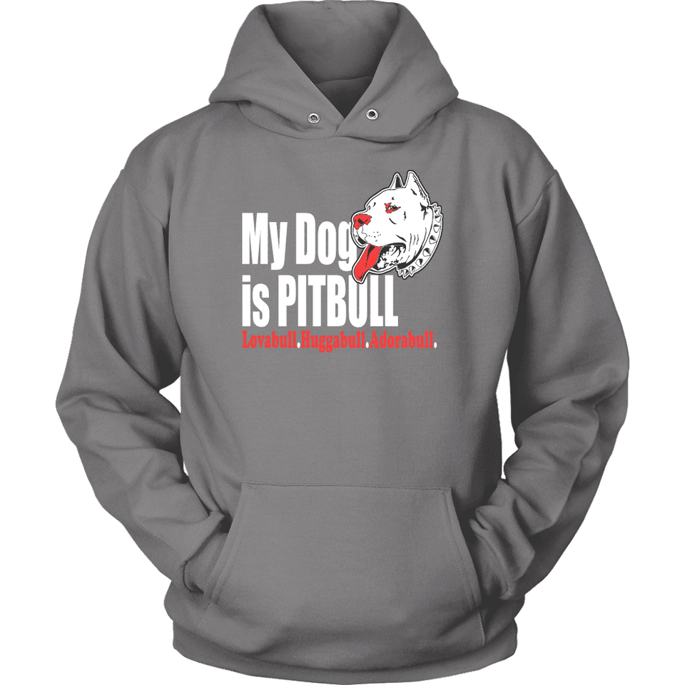 Pit Bull Hoodie - My Dog Is Pitbull