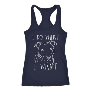 Pit Bull Shirt | Next Level Racerback Tank - I Do What I Want-T-shirt-Spyder Deals