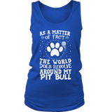 Pit Bull Shirt | Womens Tank - The World Does Revolve Around My Pit Bull-T-shirt-Spyder Deals