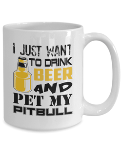 Pitbull Beer Mug | White - I Just want To Drink Beer And Pet My Pitbull-Coffee Mug-Spyder Deals