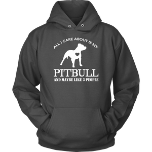 Pitbull Hoodie - All I Care About Is My Pitbull-T-shirt-Spyder Deals