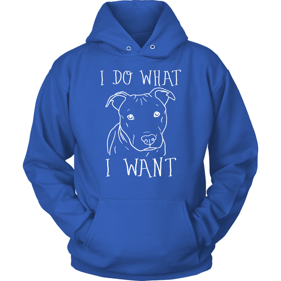 Pitbull Hoodie - I Do What I Want