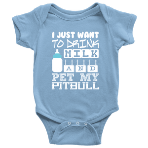Pitbull Onesie - I Just Want To Drink Milk And Pet My Pitbull-T-shirt-Spyder Deals