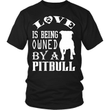 Pitbull Shirt - Love is Being Owned By a Pitbull-T-shirt-Spyder Deals